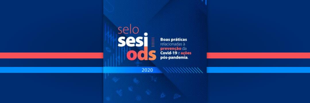 Boas práticas no combate à COVID-19 serão reconhecidas pelo Selo Sesi ODS 2020