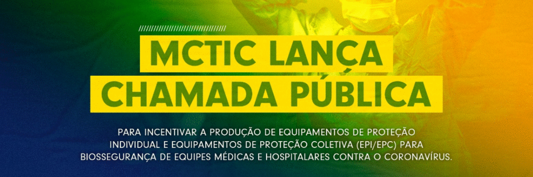 MCTIC lança chamada pública para incentivar a produção de EPI's e EPC's para biossegurança de equipes médicas