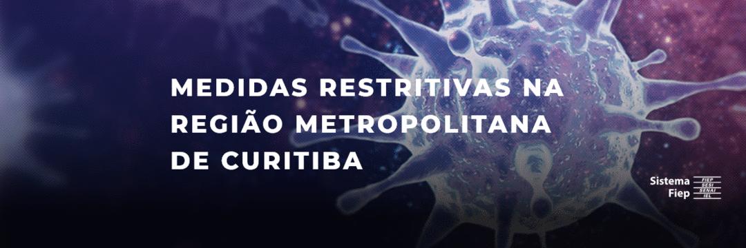 Medidas restritivas na Região Metropolitana de Curitiba