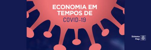 Economia terá retorno gradual a partir de maio ou junho, mostra estudo do Observatório Sistema Fiep