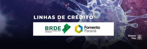 Linhas de crédito - Fomento Paraná e BRDE