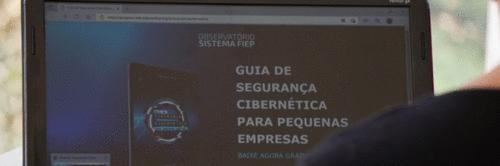 Sistema Fiep lança guia de segurança cibernética para pequenas empresas